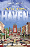 Small Town Haven by Charlie Hudson